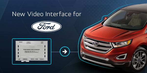 New video interface for Ford