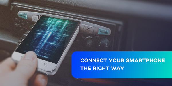 The Right Way to Connect a Smartphone in Your Car