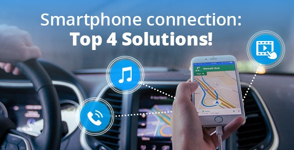 Top 4 Smartphone Connection Solutions for Your Car