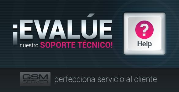 Por favor evalúe calidad del servicio de nuestro soporte técnico