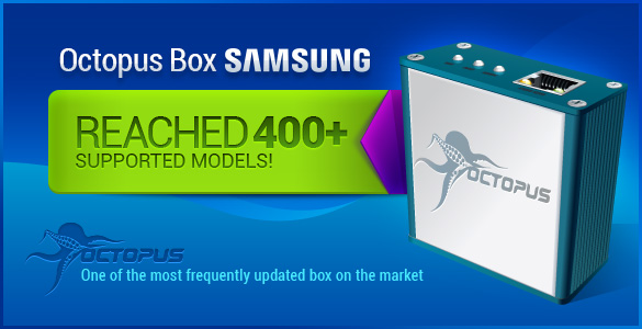 Octopus Box Samsung support for 400 Samsung phones