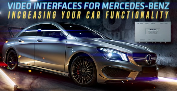 Video interfaces for Mercedes-Benz