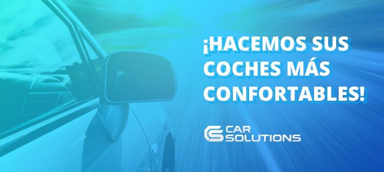 ¡Hacemos sus coches más confortables!