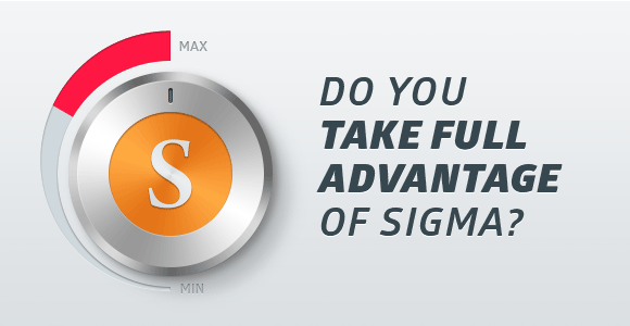 Explore All Benefits of Sigma